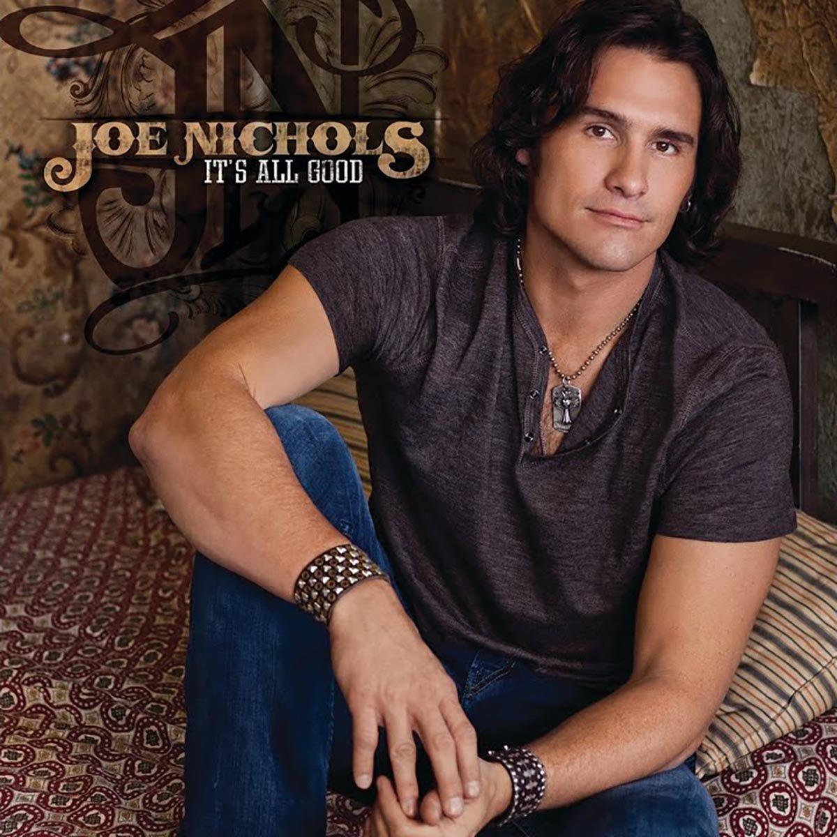 Joe Nichols, It's All Good