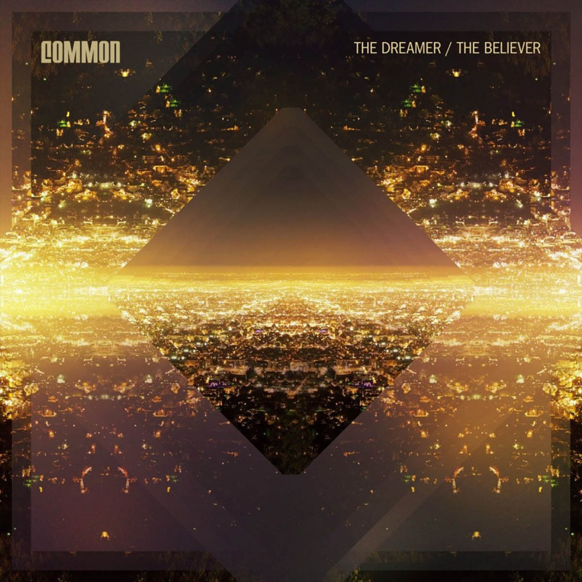 Common, The Dreamer/The Believer