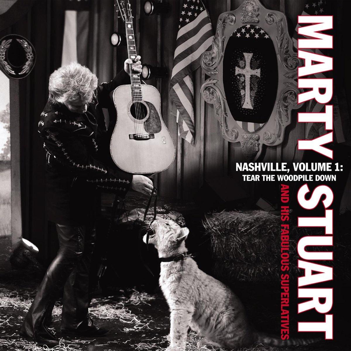 Marty Stuart, Nashville, Volume 1: Tear the Woodpile Down