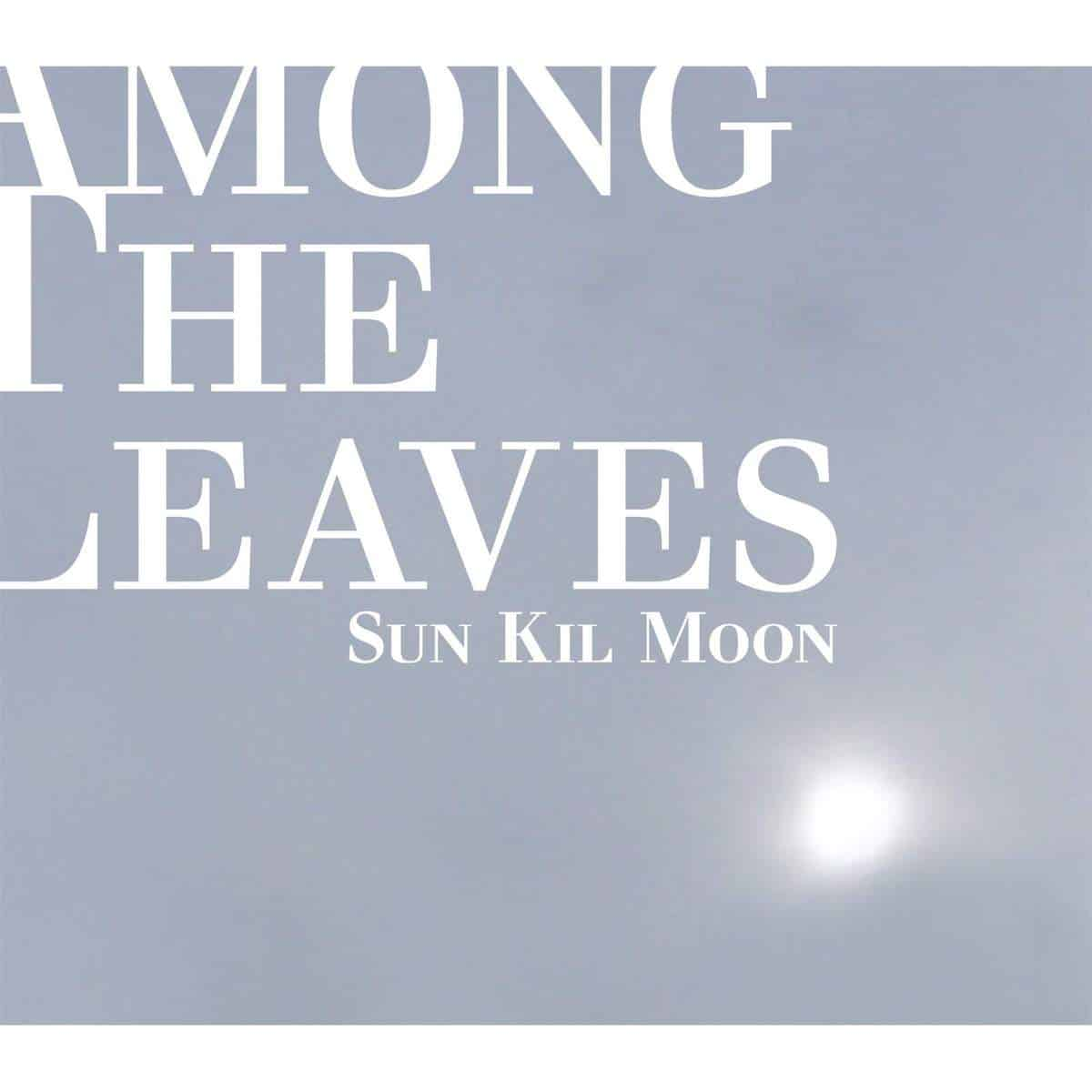 Sun Kil Moon, Among the Leaves