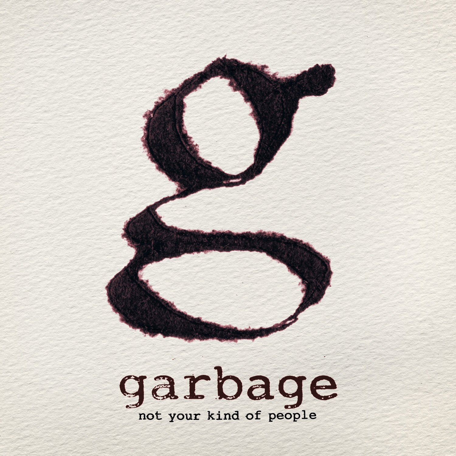 Garbage, Not Your Kind of People