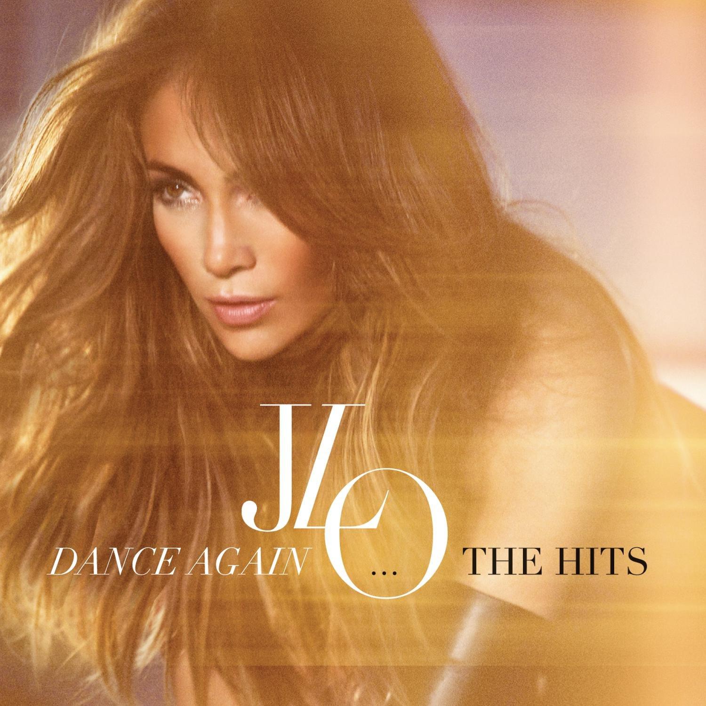 Jennifer Lopez, Dance Again...The Hits