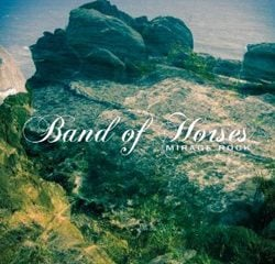 Band of Horses, Mirage Rock