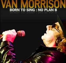 Van Morrison, Born to Sing: No Plan B