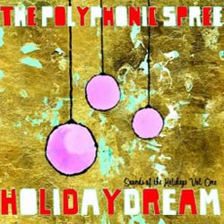 The Polyphonic Spree, Holidaydream: Sounds of the Holidays Vol. One