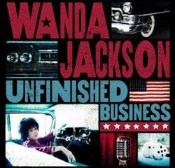 Wanda Jackson, Unfinished Business
