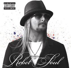 Kid Rock, Rebel Soul
