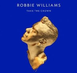 Robbie Williams, Take the Crown