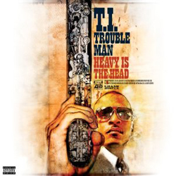 T.I., Trouble Man: Heavy Is the Head