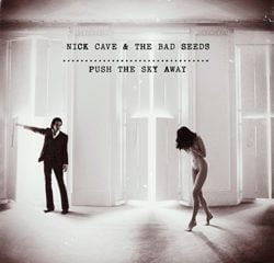 Nick Cave & the Bad Seeds, Push the Sky Away