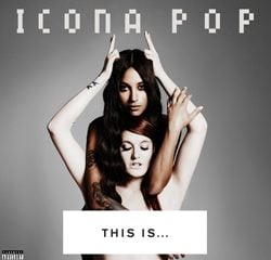 Icona Pop, This Is...Icona Pop
