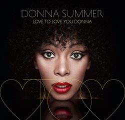 Donna Summer, Love to Love You Donna