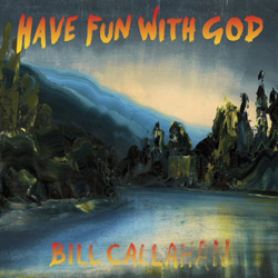 Bill Callahan, Have Fun with God