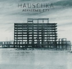 Hauschka, Abandoned City