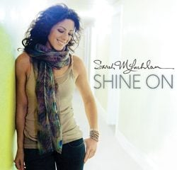 Sarah McLachlan, Shine On
