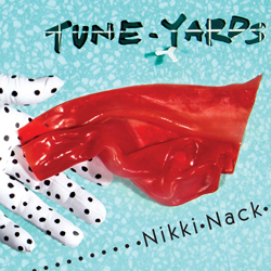 Tune-Yards, Nikki Nack