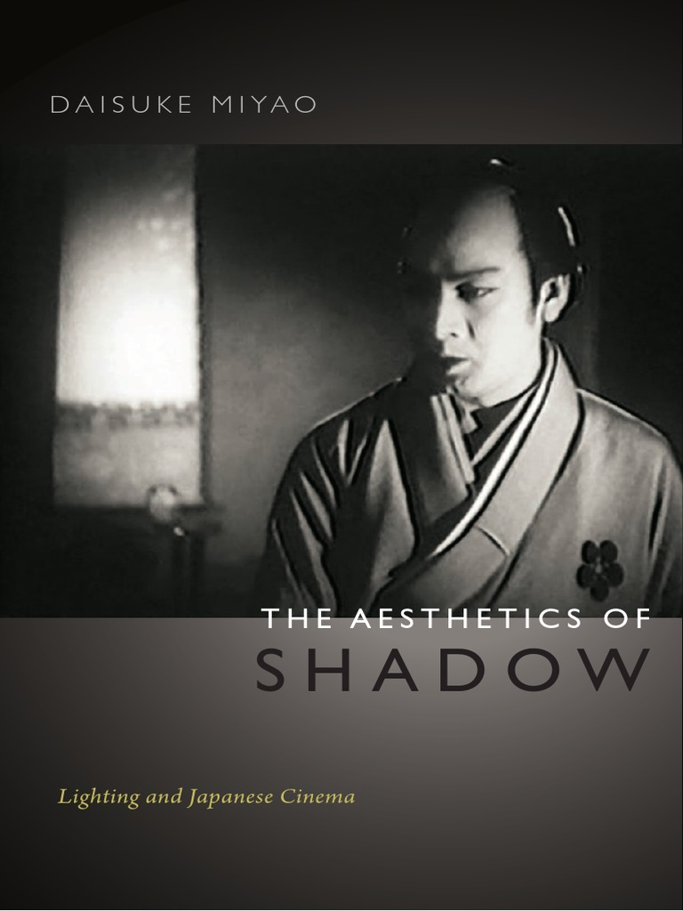 History As Thriller: Daisuke Miyao's The Aesthetics of Shadow: Lighting and Japanese Cinema