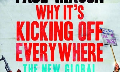 Paul Mason, Why It's Kicking Off Everywhere: The New Global Revolutions
