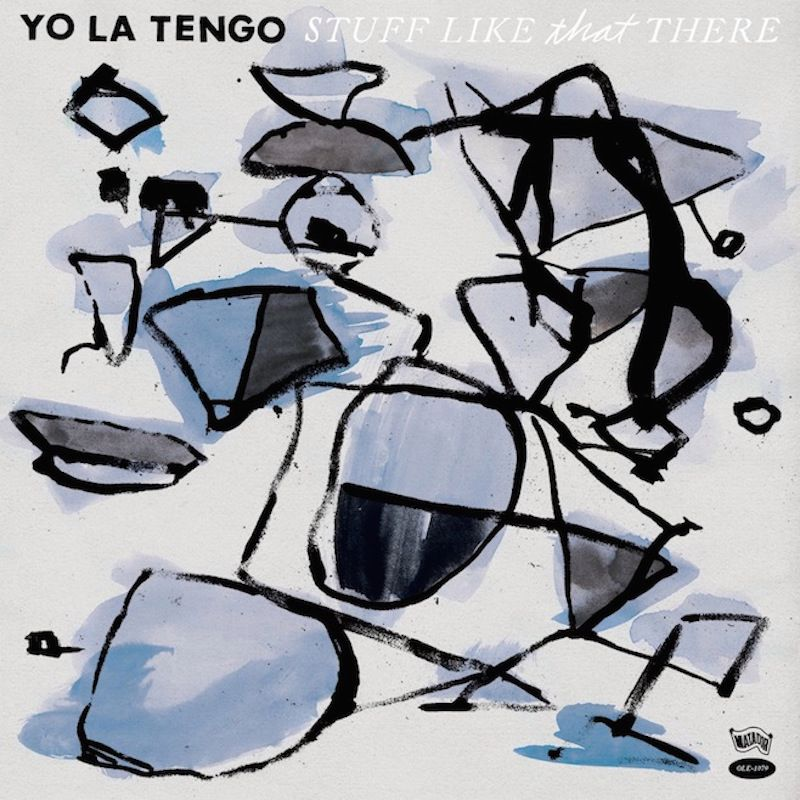 Yo La Tengo, Stuff Like That There