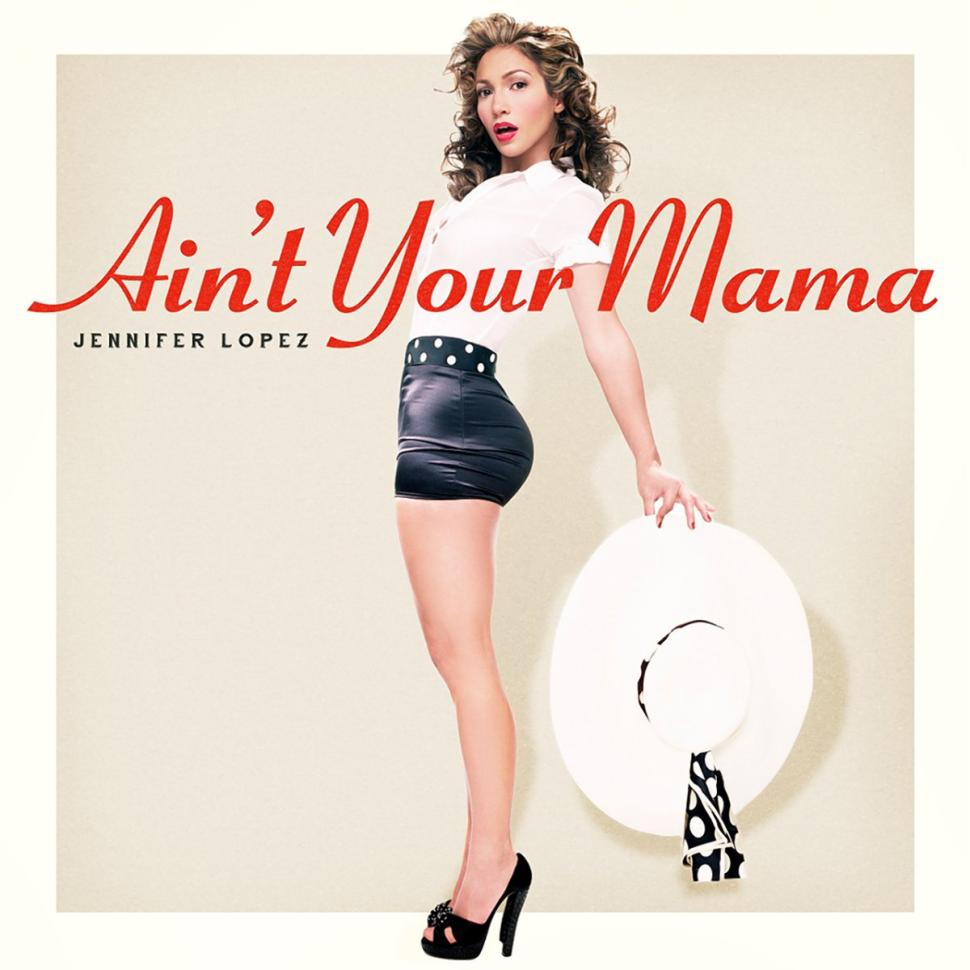"""Jennifer Lopez Enlists Meghan Trainor & Dr. Luke for Controversial New Single """"Ain't Your Mama"""""""