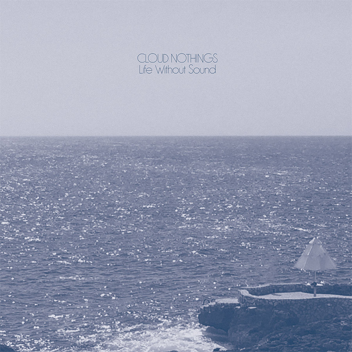 Cloud Nothings, Life Without Sound