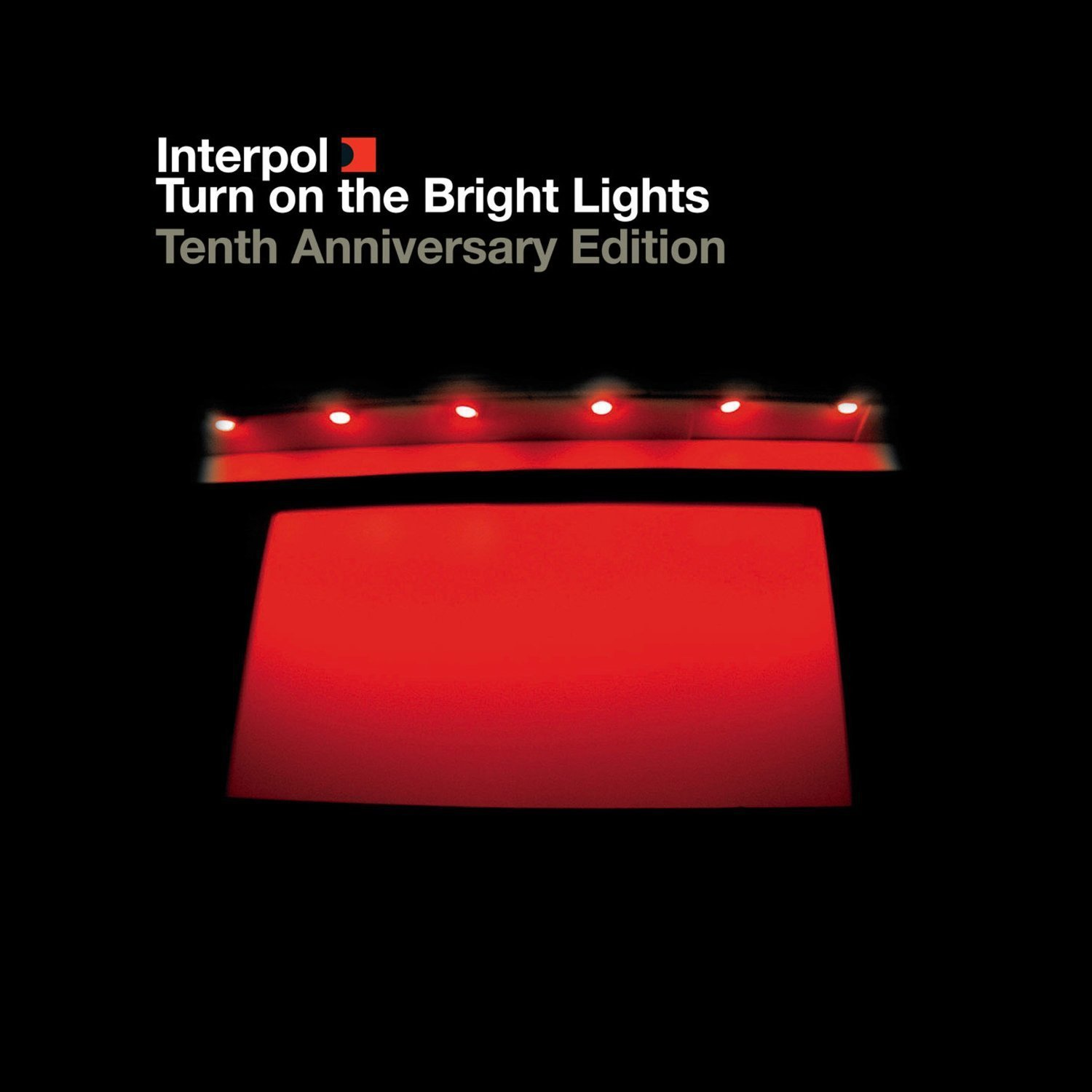 Interpol, Turn on the Bright Lights: Tenth Anniversary Edition