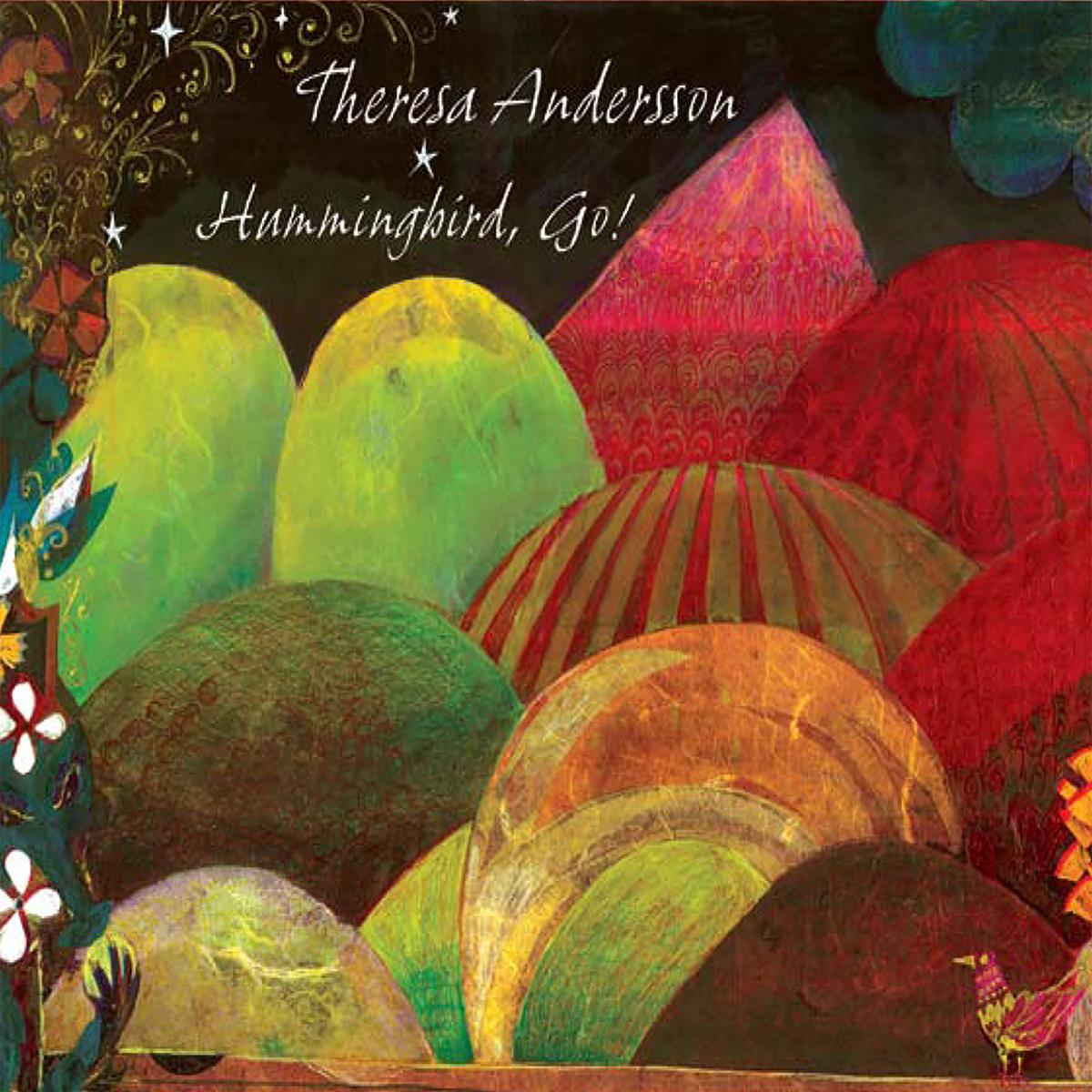 Theresa Andersson, Hummingbird, Go!